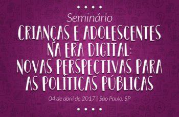 Seminário: Crianças e Adolescente na Era Digital